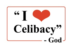 """I Love Celibacy - God"""